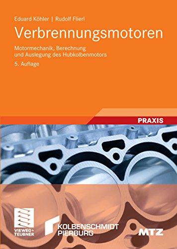 Verbrennungsmotoren: Motormechanik, Berechnung und Auslegung des Hubkolbenmotors (ATZ/MTZ-Fachbuch) - Verbrennungsmotoren