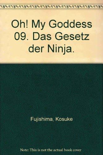 Oh! My Goddess 09. Das Gesetz der Ninja.