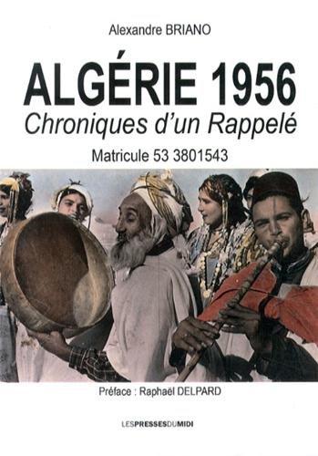 Algérie 1956 Chroniques d'un Rappelé