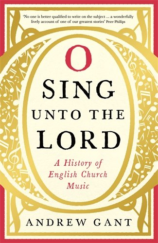 Price comparison product image O Sing unto the Lord: A History of English Church Music