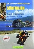 Süditalien: Touren zwischen Rom, Apulien und Sizilien (Motorrad-Reiseführer)