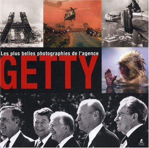 LES PLUS BELLES PHOTOGRAPHIES DE L'AGENCE GETTY par Collectif