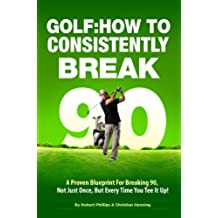 Golf: How to Consistently Break 90 (English Edition)