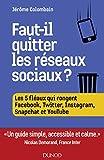 Faut-il quitter les réseaux sociaux ? Les 5 fléaux qui rongent Facebook, Twitter, Instagram, Snapchat et Youtube