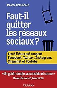 Faut-il quitter les réseaux sociaux ? par Jérôme Colombain