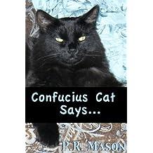 Confucius Cat Says... (English Edition)