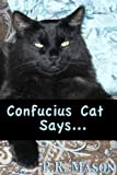Confucius Cat Says...