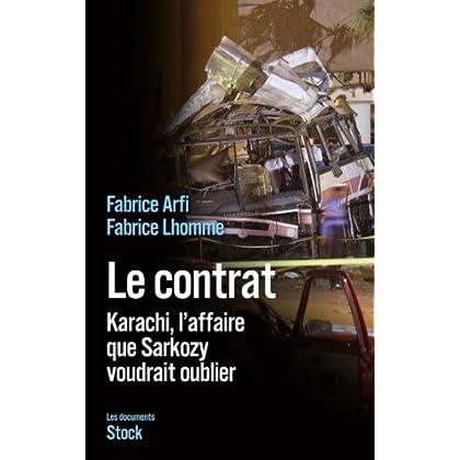 Le contrat : Karachi, l'affaire que Sarkozy veut oublier (Essais - Documents)