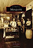 Mesquite (Images of America) by Art Greenhaw (2015-09-07)