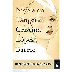 Niebla en Tánger: Finalista Premio Planeta 2017 (Autores Españoles e Iberoamericanos)