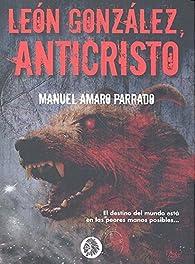 León González, Anticristo par Manuel Amaro Parrado