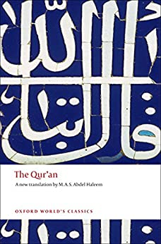 The Qur'an (Oxford World's Classics) by [Haleem, M. A. S. Abdel]
