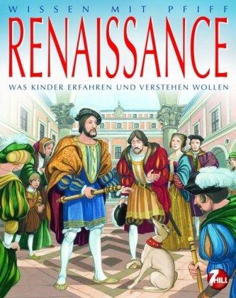 Wissen mit Pfiff. Die Renaissance: Was Kinder erfahren und verstehen wollen