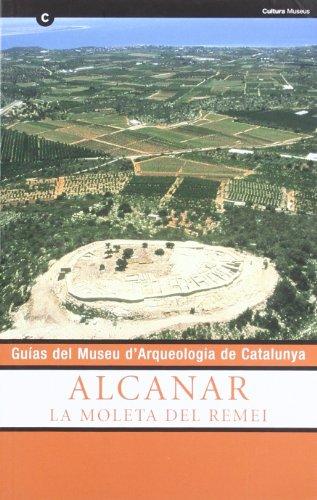 Guías del Museu d'Arqueologia de Catalunya. Alcanar. La Moleta del Remei (Guies del Museu d'Arqueologia de Catalunya)