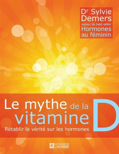 le-mythe-de-la-vitamine-d-retablir-la-verite-sur-les-hormones