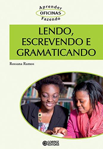 Lendo, escrevendo e gramaticando (Oficinas aprender fazendo) (Portuguese Edition) por Rossana Ramos