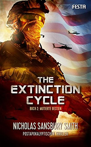 The Extinction Cycle - Buch 2: Mutierte Bestien: Postapokalyptischer Thriller