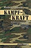 Kampfkraft: Militärische Organisation und Leistung der deutschen und amerikanischen Armee 1939-1945 - Martin van Creveld