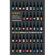 101 World Whiskies to Try Before You Die (101 Whiskies) (English Edition)