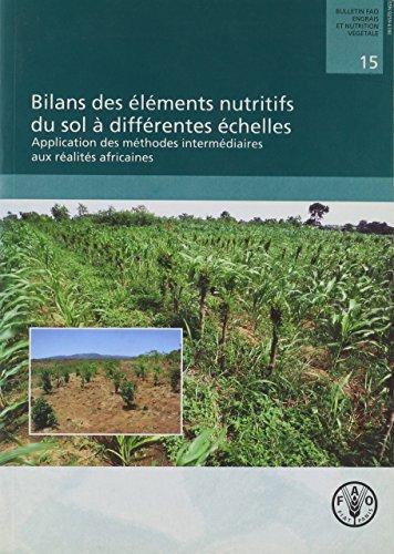 Bilans Des Elements Nutritifs Du Sol a Differentes Echelles par Food and Agriculture Organization of the United Nations