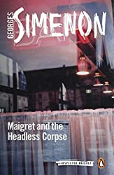 Maigret and the Headless Corpse: Inspector Maigret #47