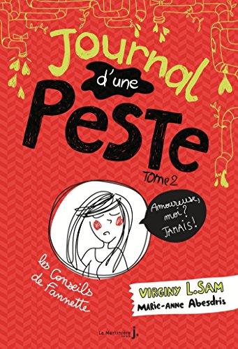 Journal d'une peste - tome 2 Amoureuse, moi ? Jamais ! (Fiction) par Virginy L. Sam