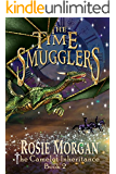 The Time Smugglers (The Camelot Inheritance ~ Book 2): A mystery fantasy book for teens and older children age 10 -14