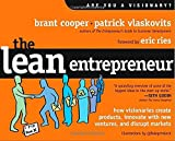 The Lean Entrepreneur: How Visionaries Create Products, Innovate with New Ventures, and Disrupt Markets by Eric Ries (Foreword), Brant Cooper (22-Mar-2013) Hardcover
