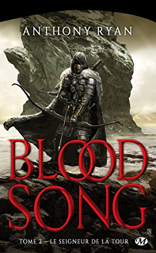 Le Seigneur de la Tour: Blood Song, T2 par Anthony Ryan