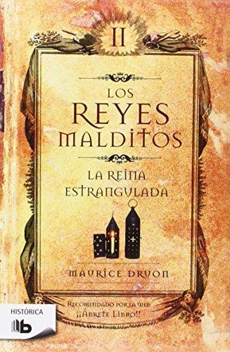 Reyes Malditos II. La Reina Estrangulada (Reyes Malditos/ Accursed Kings) (Spanish Edition) by Maurice Druon (2009) Paperback