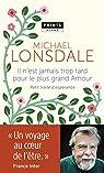 Il n'est jamais trop tard pour le plus grand amour - Petit traité d'espérance par Lonsdale