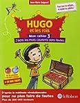 Hugo et les rois - Mon cahier 3 - J'�...