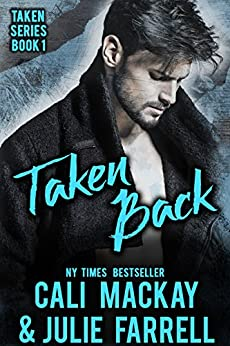 Taken Back: A Steamy M/M Romance (Taken Series Book 1) (English Edition) par [MacKay, Cali, Farrell, Julie]