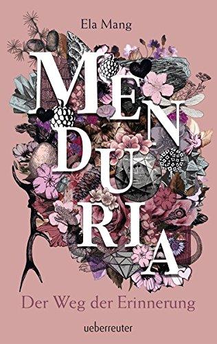 Menduria: Der Weg der Erinnerung (Das Buch der Welten)