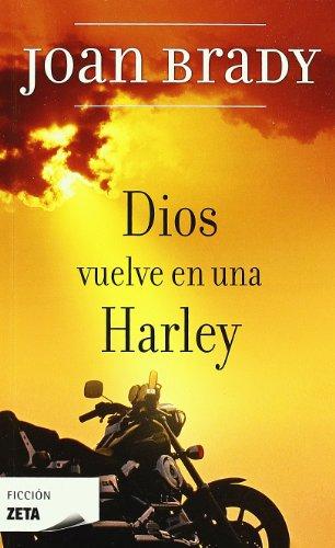 DIOS VUELVE EN UNA HARLEY por JOAN BRADY