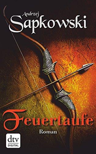 Gern Polnische (Feuertaufe: Roman (Die Hexer-Saga (Geralt, der Hexer) 6))