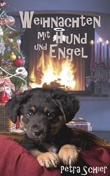 Weihnachten mit Hund und Engel (Zwei Romane in einem Band) von [Schier, Petra, Roth, Mila]