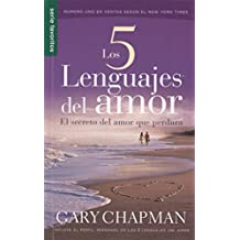 Los 5 Lenguajes del Amor: El Secreto del Amor Que Perdura = The 5 Love Lenguages (Favoritos)