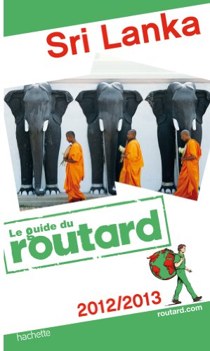 Guide du Routard Sri Lanka 2012/2013