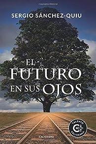 El futuro en sus ojos par Sergio Sánchez-Quiu