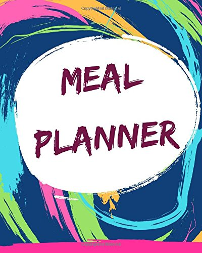 Meal Planner: rack and Plan, Meals Notes Journal Food Planner Notebook, Planning Grocery List (8 x 10) -