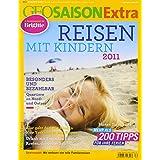 GEO Saison Extra / Reisen mit Kindern 2011 / 30/2010: 30/2011