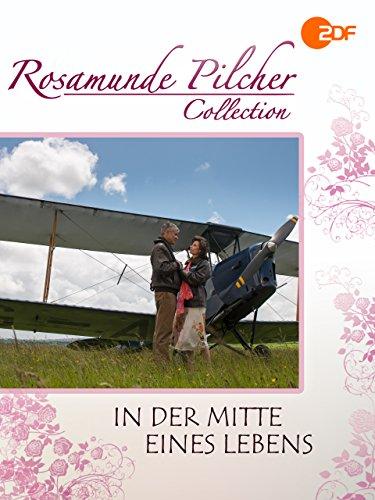 Rosamunde Pilcher: In der Mitte eines Lebens