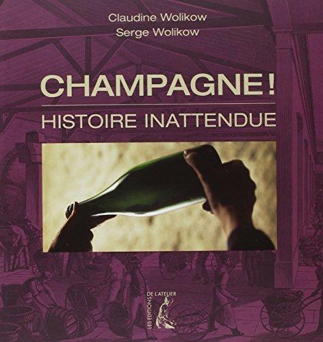 Champagne ! : Histoire inattendue