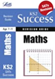 Maths: Revision Guide (Letts Key Stage 2 Success)