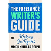 The Freelance Writer's Guide to Making Six Figures