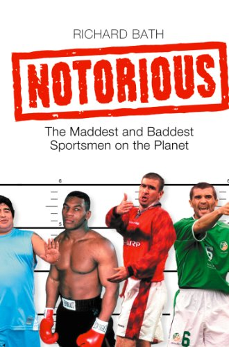 Notorious: The Maddest and Baddest Sportsmen on the Planet (English Edition)