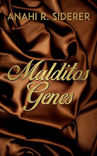 Malditos Genes por Anahi R. Siderer