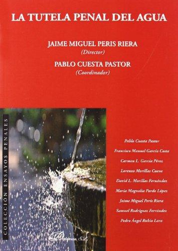 La tutela penal del agua (Colección Ensayos Penales) por Jaime Miguel Peris Riera [et al.]