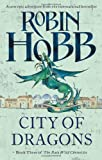 City of Dragons: The Rain Wild Chronicles Book Three: 3